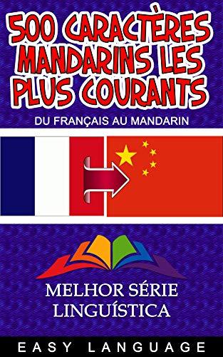 Couverture du livre 500 caractères mandarins les plus courants (DU FRANÇAIS AU MANDARIN)