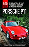 Porsche 911 Red Book: Specifications, Options, Production Numbers, Data Codes and More