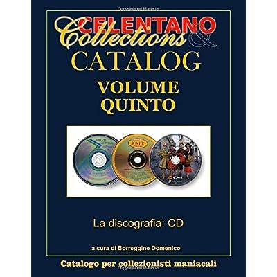 Celentano Collections Catalog: La Discografia Di Adriano Celentano: Volume 5