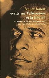 Ecrits Sur Lalienation Et La Liberte
