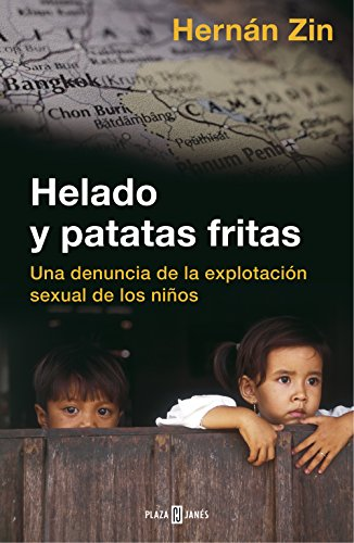 Helado y patatas fritas: Una denuncia de la explotación sexual de los niños por HERNAN RODRIGO ZIN
