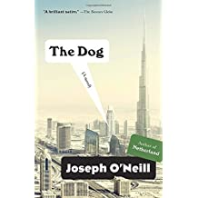 The Dog: A Novel (Vintage Contemporaries) by Joseph O'Neill (2015-06-09)