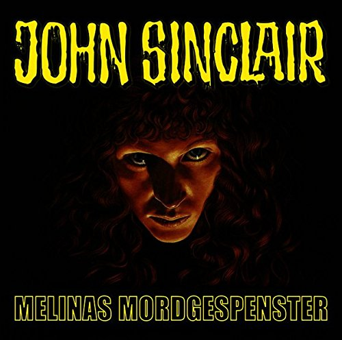 John Sinclair (SE 6) Melinas Mordgespenster - Lübbe Audio 2016