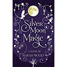 SilverMoonMagic (Paranormal Romance) (SilverMoonSaga Book 2) (English Edition)