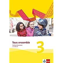 Tous ensemble 3. Ausgabe ab 2013: Cahier d'activités mit MP3-CD 3. Lernjahr (Tous ensemble / Ausgabe ab 2013)