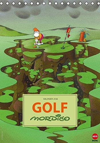 Mordillo: GOLF (Tischkalender 2016 DIN A5 hoch): Aberwitzige Cartoons für alle Golf-Fans (Tischkalender, 14 Seiten) (CALVENDO Spass) -