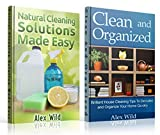 Clean And Organized: / Natural Cleaning Solutions Made Easy - (2 BOOK SET) Brilliant House Cleaning Tips To Declutter And Organize Your Home (English Edition)