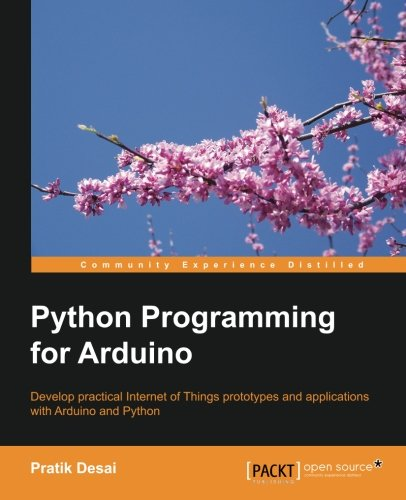 Python Programming for Arduino por Pratik Desai