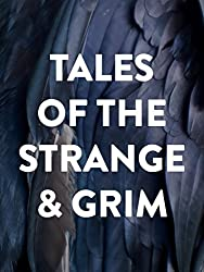 Tales of the Strange and Grim