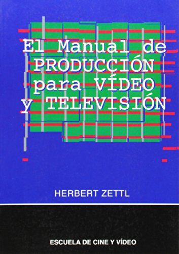 Manual de produccion para video y television por Herbert Zettl