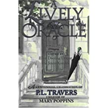 "LIVELY ORACLE: A Centennial Celebration of P.L. Travers, Creator of ""Mary Poppins"" by JENNY KORALEK (1999-01-01)"