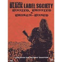 Zakk Wylde's Black Label Society - Boozed, Broozed & Broken Boned