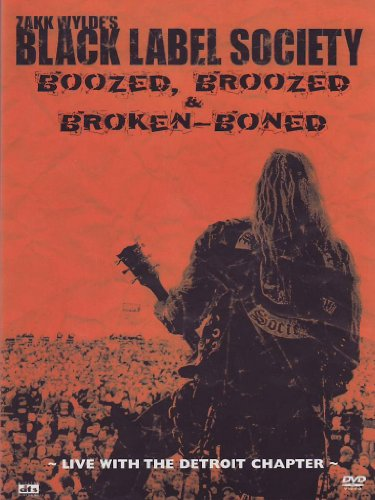 Black label society - Boozed, broozed & broken-boned - Live with the Detroit chapter