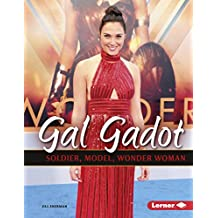 Gal Gadot: Soldier, Model, Wonder Woman (Gateway Biographies)