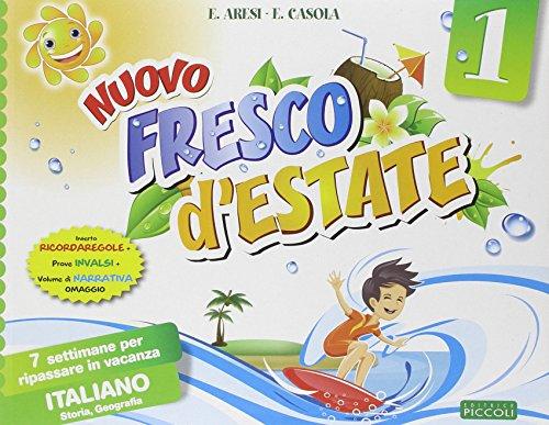 Nuovo Fresco d'estate. Italiano. 7 settimane per ripassare in vacanza. Per la 1ª classe elementare