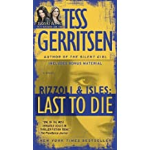 Last to Die (with bonus short story John Doe): A Rizzoli & Isles Novel by Tess Gerritsen (2013-06-25)