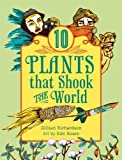 10 Plants That Shook The World by Richardson, Gillian (2013) Paperback
