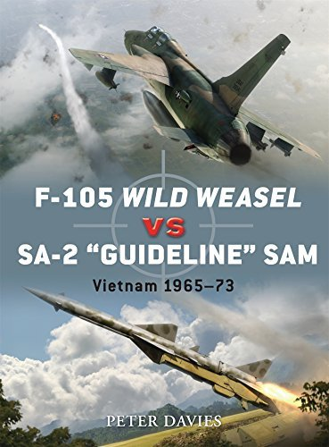 F-105 Wild Weasel vs SA-2 'Guideline' SAM: Vietnam 1965-73 (Duel) by Peter E. Davies (2011-05-24)