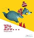 Et... / Philippe Jalbert | Jalbert, Philippe (1971-....). Auteur. Illustrateur