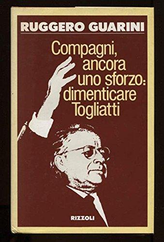 Compagni ancora uno sforzo: dimenticare Togliatti (Saggi italiani) por Ruggero Guarini