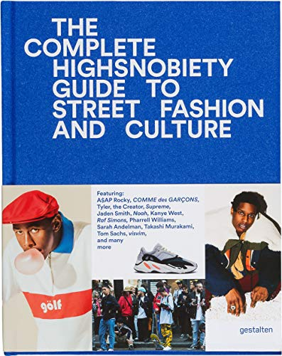 The Incomplete Highsnobiety Guide to Street Fashion and ()
