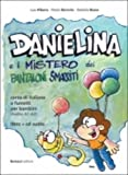 Danielina e il mistero dei pantaloni smarriti. Corso di italiano a fumetti per...