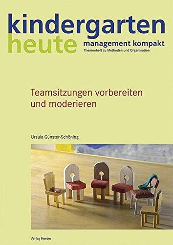 Teamsitzungen vorbereiten und moderieren (kindergarten heute - management kompakt/Themenheft zu Methoden und Organisation)