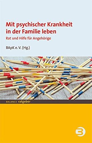 Mit psychischer Krankheit in der Familie leben: Rat und Hilfe für Angehörige (BALANCE Ratgeber)