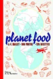 Planet Food. 900 photos - 120 recettes