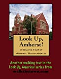 A Walking Tour of Amherst, Massachusetts (Look Up, America!) by Doug Gelbert front cover