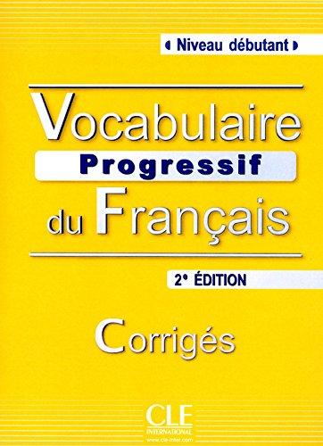 Vocabulaire progressif du français. Corrigé (Débutant) por Claire Miquel