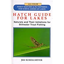Hatch Guide for Lakes: Naturals and Their Imitations for Stillwater Trout Fishing by Jim Schollmeyer (1995-12-02)