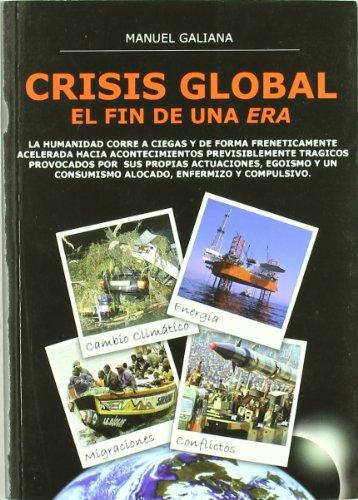 Crisis global - el fin de una era por Manuel Galiana