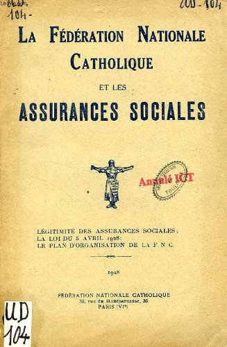 LA FEDERATION NATIONALE CATHOLIQUE ET LES ASSURANCES SOCIALES par COLLECTIF