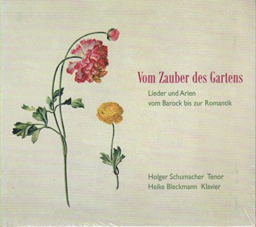 Vom Zauber des Gartens - Lieder und Arien vom Barock bis zur Romantik