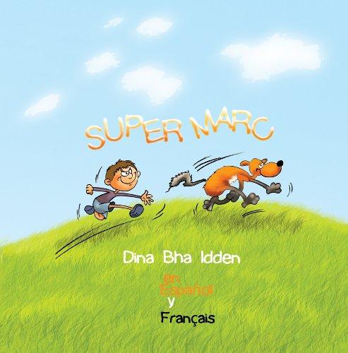 Súper Marcos En Español E Francés (SUPER MARC nº 1) por Dina Bha Idden