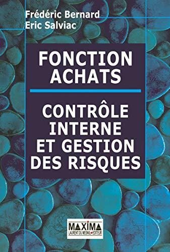 Fonction Achats : Contrôle interne et gestion des risques par Frederic Bernard
