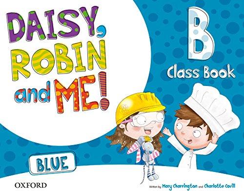 Pack Daisy, Robin & Me! Level B Class Book (Color Azul) (Daisy, Robin and Me!)