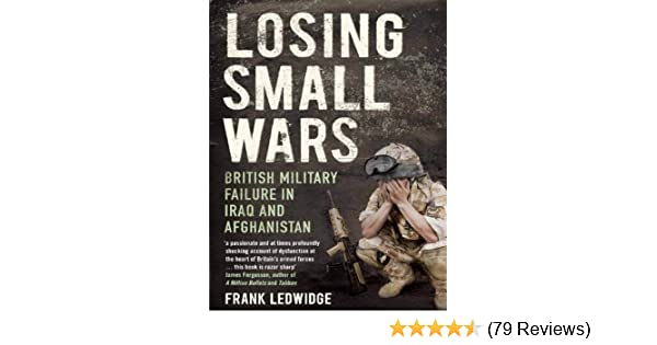 Losing small wars british military failure in iraq and losing small wars british military failure in iraq and afghanistan ebook frank ledwidge amazon kindle store fandeluxe Choice Image