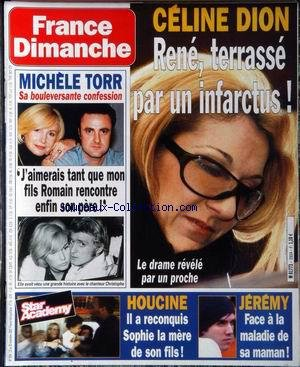 FRANCE DIMANCHE [No 2934] du 22/11/2002 - CELINE DION - RENE TERRARSSE PAR UN INFARCTUS - MICHELE TORR - HOUCINE ET SOPHIE - JEREMY.