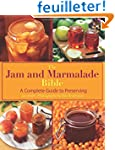 The Jam and Marmalade Bible: A Comple...