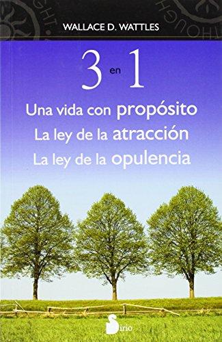 3 EN 1 UNA VIDA CON PROPOSITO: LA SABIDURIA DE WALLACE D. WATTLES (2010) por WALLACE D. WATTLES