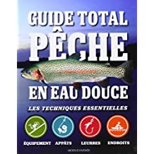 Guide total pêche en eau douce : Les techniques essentielles