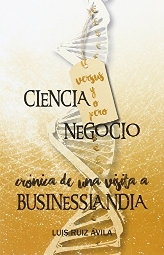 Ciencia versus/y/o/pero negocio: Crónica de una visita a Businesslandia (Taleia)