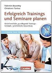 Trainerkompetenz: Erfolgreich Trainings und Seminare planen: Bedarf ermitteln, grundlegende Trainingskonzepte, systematische Auswertung