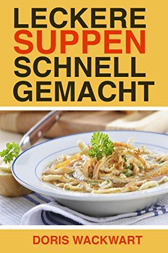 leckere-suppen-schnell-gemacht-german-edition
