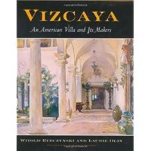 Vizcaya: An American Villa and Its Makers (Penn Studies Landscape Architecture)