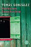 Horacios Geschichte: Roman