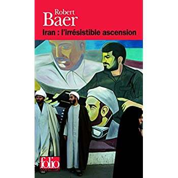 Iran : l'irrésistible ascension