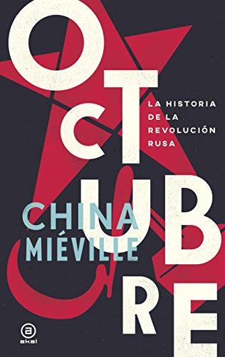 OCTUBRE. LA HISTORIA DE LA REVOLUCIÓN RUSA (Anverso nº 10) por China Mieville